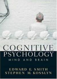 Cognitive Psychology: Mind and Brain by Edward E. Smith - Hardcover - 2006-06-26 - from Books Express (SKU: 0131825089q)
