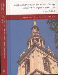 Anglicans, Dissenters and Radical Change in Early New England, 1686-1786