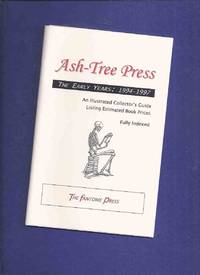 ASH-TREE Press: The Early Years, 1994 - 1997: An Illustrated Collector's Guide Listing Estimated Book Prices, Fully Indexed / Fantome Press # 16 of 50 Copies ( Bibliography )