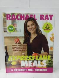 Rachael Ray Express Lane Meals: What to Keep on Hand, What to Buy Fresh for the Easiest-Ever 30-Minu