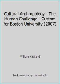 image of Cultural Anthropology - The Human Challenge - Custom for Boston University (2007)