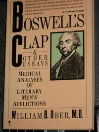 Boswell's Clap and Other Essays: Medical Analyses of Literary Men's Afflictions by  William B Ober - Paperback - from World of Books Ltd (SKU: GOR011095612)
