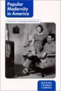 Popular Modernity in America: Experience, Technology, Mythohistory (S U N Y Series in Postmodern...