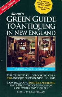 Sloan's Green Guide to Antiquing in New England (6th ed)