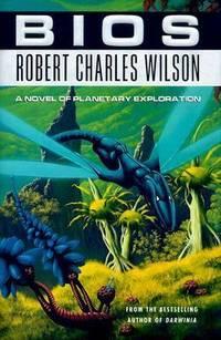 Bios : A Novel of Planetary Exploration
