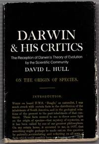 Darwin and His Critics: The Reception of Darwin's Theory of Evolution by the Scientific...