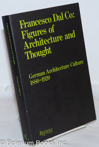 image of Figures of Architecture and Thought: German Architecture Culture, 1990-1920