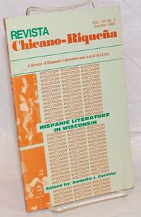 Revista Chicano-riqueña; review of Hispanic literature and art of the USA; vol. xiii, no. 2, Summer 1985