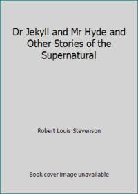 image of Dr Jekyll and Mr Hyde and Other Stories of the Supernatural