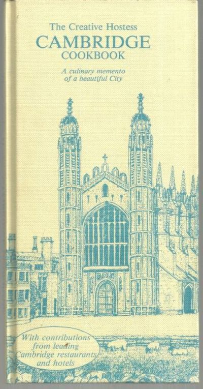 CREATIVE HOSTESS CAMBRIDGE COOKBOOK A Culinary Memento of a Beautiful City, Teasdale, Rod Illustrator