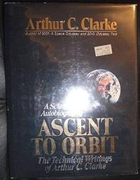 image of Ascent to Orbit: Scientific Autobiography - Technical Writings of Arthur C.Clarke