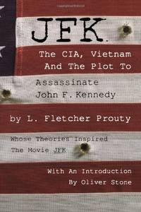 image of JFK - The CIA, Vietnam and the: The CIA, Vietnam and the Plot to Assassinate John F.Kennedy