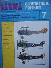 Samoloty Wojskowe Obcych Konstrukcji 1918-1939, Tomik 7 (Foreign Aircraft in Polish Air Force,...