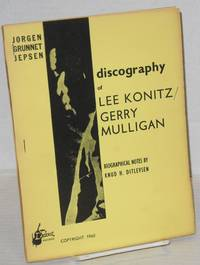 image of Discography of Lee Konitz/Gerry Mulligan; biographical notes by Knud H. Ditlevsen