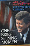 image of One Brief Shining Moment: Remembering Kennedy (Signed -Inscribed 1st Printing)