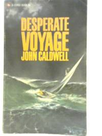 Desperate Voyage by John Caldwell - Paperback - 1966 - from World of Rare Books (SKU: 1580406661EWY)