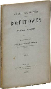 Un Socialiste Pratique - Robert Owen. Avec introduction par Charles Gide by  introd)[  Auguste (Charles Gide - Paperback - First Edition - 1896 - from Lorne Bair Rare Books (SKU: 47239)