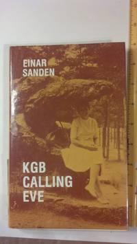 KGB calling Eve: A documentary novel
