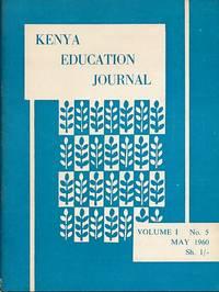Kenya Education Journal. Volume I. No.5. May 1960