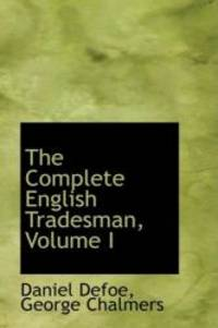 image of The Complete English Tradesman, Volume I