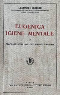 Eugenica igiene mentale e profilassi delle malattie nervosa e mentali