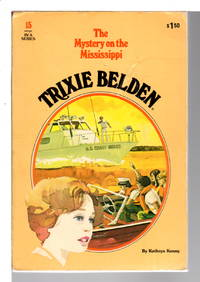 TRIXIE BELDEN and the MYSTERY ON THE MISSISSIPPI. #15. by  Kathryn Kenny - 1977. - from Bookfever.com, IOBA (SKU: 66919)