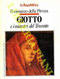 Giotto e i maestri del Trecento. Il romanzo della Pittura.