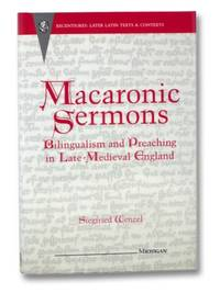 Macaronic Sermons: Bilingualism and Preaching in Late-Medieval England