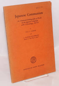 Japanese communism. An annotated bibliography of works in the Japanese language, with a chronology, 1921-52 by  Paul F.; Rodger Swearingen Langer  - 1953  - from Bolerium Books Inc., ABAA/ILAB (SKU: 180705)
