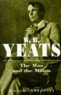 W.B.Yeats: The Man and the Milieu