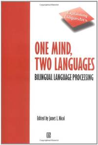 One Mind Two Languages: Bilingual Language Processing (Explaining Linguistics)