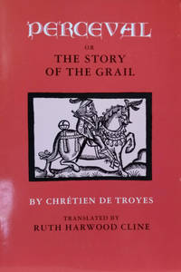 Perceval:  Or, the Story of the Grail