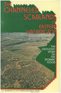 The Channeled Scablands of Eastern Washington: The Geologic Story of the Spokane Flood