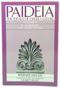 Paideia: The Ideals of Greek Culture: In Search of the Divine Centre Vol 2 by Werner Jaeger - Paperback - 1986 - from PsychoBabel & Skoob Books and Biblio.com