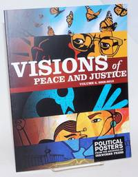 Visions of peace and justice. Volume 2, 2008-2015. Political posters from the archives of Inkworks Press