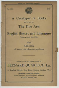 A catalogue of books relating to the fine arts[,] English history and literature (works printed after 1700) with addenda of recent miscellaneous purchases.