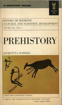 PREHISTORY : History of Mankind Cultural and Scientific Development : Volume One, Part I