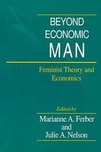 Beyond Economic Man : Feminist Theory and Economics