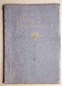 Taffy Tales From Welsh Wales by  C. W Miles - Paperback - First Edition - 1926 - from N. G. Lawrie Books. (SKU: 29207)