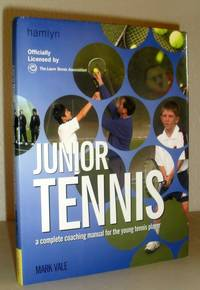 Junior Tennis - a Complete Coaching Manual for the Young Tennis Player