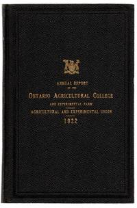 Forty-eighth Annual Report of the Ontario Agricultural College and Experimental Farm 1922; Forty-fourth Annual Report of the Agricultural and Experimental Union 1922