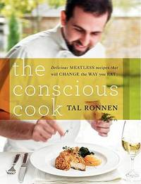 image of The Conscious Cook : Delicious Meatless Recipes That Will Change the Way You Eat