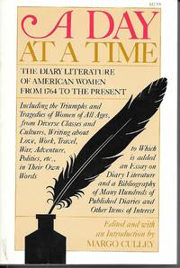 image of A Day At a Time The Diary Literature of American Women Writers from 1764  to the Present
