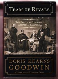 image of TEAM OF RIVALS. THE POLITICAL GENIUS OF ABRAHAM LINCOLN