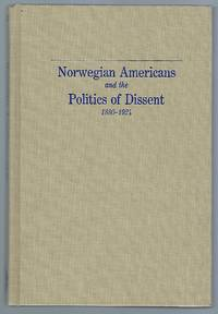 image of Norwegian Americans and the Politics of Dissent, 1880-1924