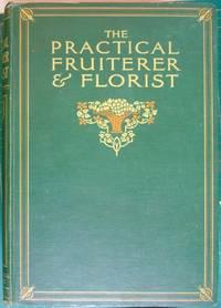 The Practical Fruiterer & Florist Volumes I, II & III