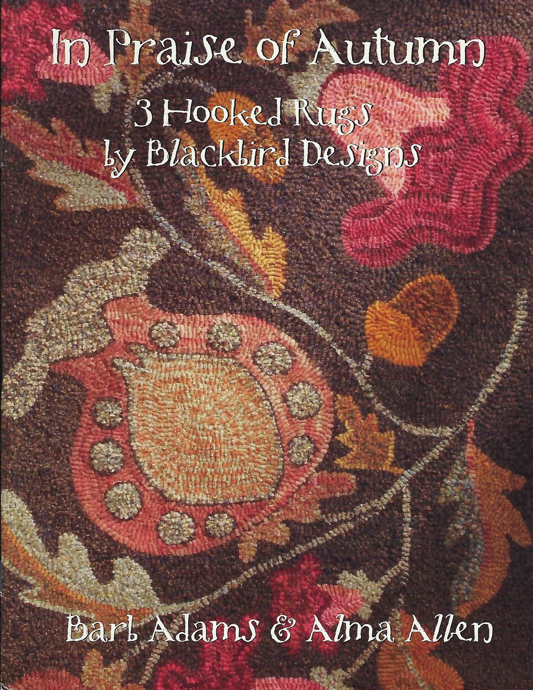 In praise of autumn 3 hooked rugs by blackbird designs by for Tending the garden blackbird designs