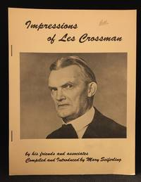Impressions of Les Crossman; By His Friends and Associates