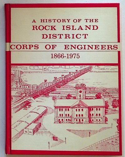 Rock Island: U.S. Army Engineer District, 1975. Hardcover. Fine. Hardcover. 4to. Fine in red and whi...