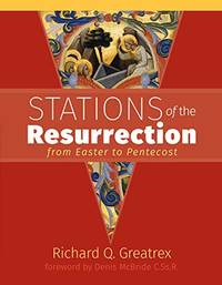Stations of the Resurrection: from Easter to Pentecost